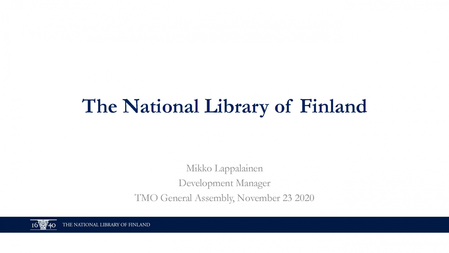 National Library of Finland (pres. by Mikko Lappalainen)